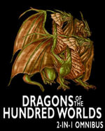 Dragons of the Hundred Worlds Omnibus (Breath of Fire, Living Fire) : 2 Epic Fantasy Adventure Novels in 1 Book - Robert Stanek