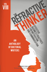 The Refractive Thinker© : Vol VIII: Effective Business Practices For Motivation And Communication - Cheryl Lentz