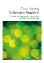 Developing Reflective Practice : A Guide for Students and Practitioners of Health and Social Care - Natius Oelofsen