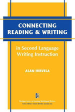 Connecting Reading & Writing in Second Language Writing Instruction - Alan R. Hirvela