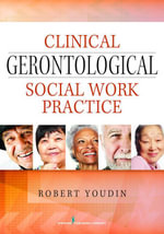 Clinical Gerontological Social Work Practice - LCSW Robert Youdin PhD