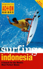 Surfing Indonesia : A Search for the World's Most Perfect Waves - Leonard