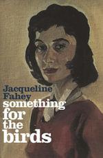 Something for the Birds - Jacqueline Fahey