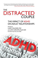 The Distracted Couple : The impact of ADHD on adult relationships - Larry Maucieri