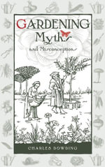Gardening Myths and Misconceptions - Charles