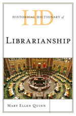 Historical Dictionary of Librarianship - Mary Ellen Quinn