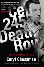Cell 2455, Death Row : A Condemned Man's Own Story - Caryl Chessman