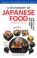 A Dictionary of Japanese Food : Ingredients & Culture - Richard Hosking