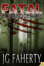 Fatal Consequences - JG Faherty