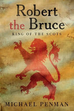 Robert the Bruce : King of the Scots - Michael Penman