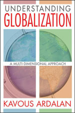 Understanding Globalization : A Multi-Dimensional Approach - Kavous Ardalan