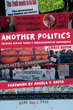 Another Politics : Talking across Today's Transformative Movements - Chris Dixon