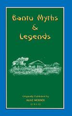 Myths and Legends of the Bantu - Alice Werner