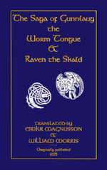 The Saga of Gunnlaug the Worm-Tongue and Raven the Skald - WILLIAM MORRIS