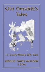 Old Hendrik's Tales - 13 South African Folk Tales - J. A. Shepherd