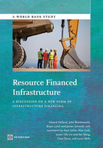 Resource Financed Infrastructure : A Discussion on a New Form of Infrastructure Financing - Håvard Halland