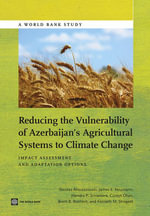 Reducing the Vulnerability of Azerbaijan's Agricultural Systems to Climate Change : Impact Assessment and Adaptation Options - Nicolas Ahouissoussi