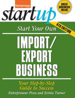 Start Your Own Import/Export Business : Your Step-By-Step Guide to Success - Entrepreneur magazine