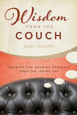 Wisdom from the Couch : Knowing and Growing Yourself from the Inside Out - Jennifer Kunst