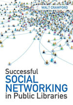 Successful Social Networking in Public Libraries - Walt Crawford