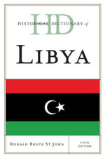 Historical Dictionary of Libya - Ronald Bruce St John
