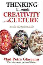 Thinking through Creativity and Culture : Toward an Integrated Model - Vlad Petre Glaveanu