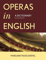 Operas in English : A Dictionary - Margaret Ross Griffel