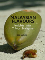 Malaysian Flavours : Insights Into Things Malaysian - Su Kim Lee
