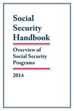Social Security Handbook, 2014 : Overview of Social Security Programs - Social Security Administration