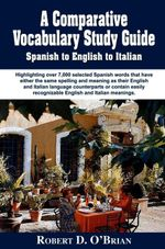 A Comparative Study Guide Spanish to English to Italian - Robert D. O'Brian