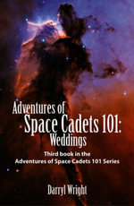 Adventures of Space Cadets 101 : Weddings - Darryl Dean Wright