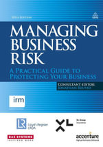 Managing Business Risk : A Practical Guide to Protecting Your Business - Jonathan Reuvid