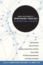 Recent Developments in Trinitarian Theology : An International Symposium