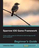 Sparrow iOS Game Framework Beginner's Guide - Stein Johannes