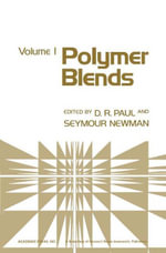 POLYMER BLENDS VOLUME 1 - Donald R Paul