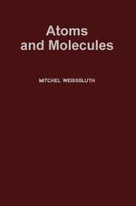 Atoms And Molecules - Mitchel Weissbluth