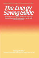 The Energy Saving Guide : Tables for Assessing the Profitability of Energy Saving Measures with Explanatory Notes and Worked Examples - George Helcké