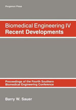 Biomedical Engineering IV : Recent Developments: Proceeding of the Fourth Southern Biomedical Engineering Conference