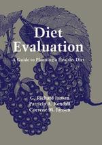 Diet Evaluation : A Guide to Planning a Healthy Diet - G. Richard Jansen