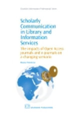 Scholarly Communication in Library and Information Services : The Impacts of Open Access Journals and E-Journals on a Changing Scenario - Bhaskar Mukherjee