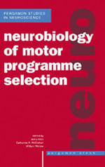 Neurobiology of Motor Programme Selection : New Approaches to the Study of Behavioural Choice