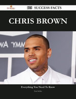 Chris Brown 125 Success Facts - Everything you need to know about Chris Brown - Eric Kelley