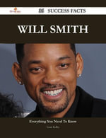 Will Smith 36 Success Facts - Everything you need to know about Will Smith - Louis Kelley
