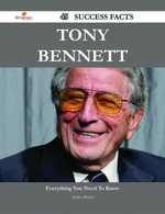 Tony Bennett 45 Success Facts - Everything you need to know about Tony Bennett - Andrea Boone