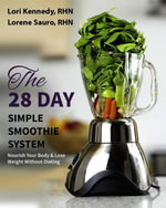 The 28-Day Simple Smoothie System - Lori Kennedy