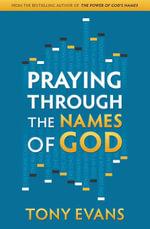 Praying Through the Names of God - Tony Evans