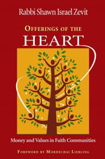 Offerings of the Heart : Money And Values in Faith Communities - Shawn Israel Zevit