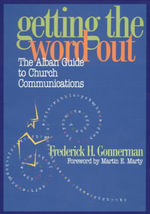 Getting the Word Out : The Alban Guide to Church Communications - Frederick H. Gonnerman