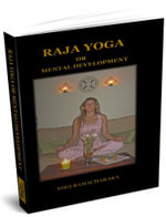 Raja Yoga or Mental Development - Yogi Ramacharaka