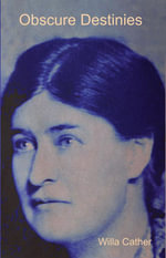 Obscure Destinies - Willa Cather